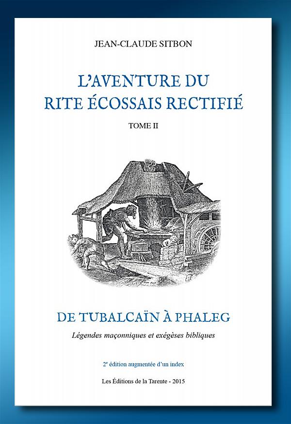 L'aventure du Rite écossais rectifié - Tome 2 | Jean-Claude Sitbon | Rite écossais rectifié