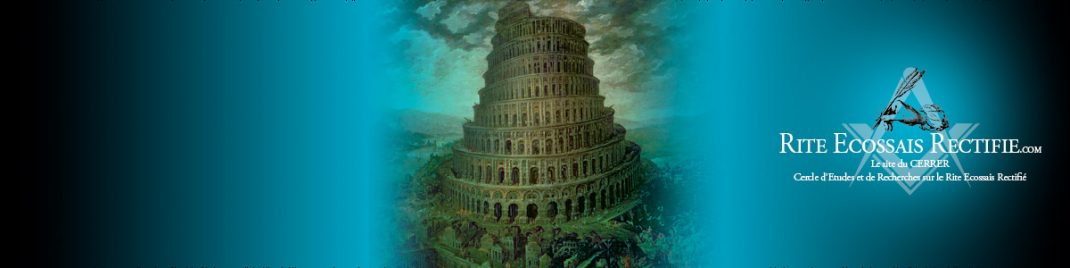Tour de Babel | Rite Ecossais Rectifié -1